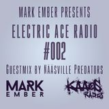 Mark Ember - Electric Ace Radio #002 with Nääsville Predators Guestmix