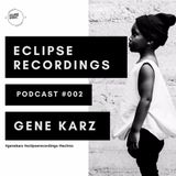 Eclipse Recordings Podcast 002 with Gene Karz