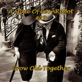 "ASOL #29 "" Grow Old Together """
