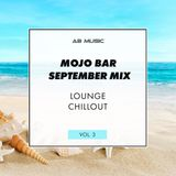 MOJO BAR SEPTEMBER MIX - Lounge #3