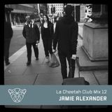 La Cheetah Club Mix 12: Jamie Alexander