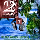 # UPLIFTING TRANCE - Dj Vero R - Beats2dance Radio - On the Waves Uplifting Trance 1