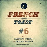 Dandy Teru & Quiet Dawn - French Toast #6