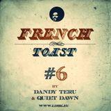 Dandy Teru & Quiet Dawn - French Toast #6