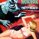 The Horror of Party Beach!