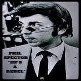 Phil Spector He's A Rebel
