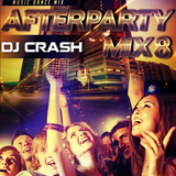 AfterParty Mix 8 Dj Crash