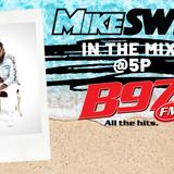 MIKE SWIFT 5-24-19 B97 MIX