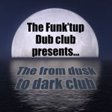 From dusk to dark cluB