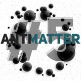 Antimatter #5