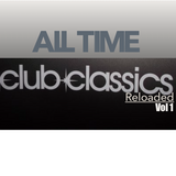 All Time House Classics Reloaded Vol 1