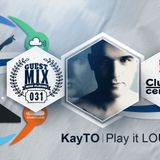 031 - KayTO (Play it LOUD)