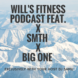 Will's Gym Podcast with DJ Samu 31 Feat. SMTH