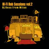 DJ Rosa from Milan - Hi-Fi Dub Sessions vol.2
