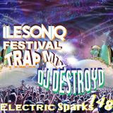 Electric Sparks 148 Mixed By DJ DestroyD (Sonic Festival Trap Mix)