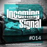 014# ELITIST presents INCOMING SIGNAL