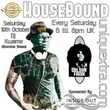 HouseBound Saturday 19th Oct 2019 Ft. Special Guest Dj Kwame