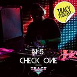 Tracy Podcast Nº 5 by Check One
