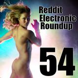 Reddit Electronic Roundup 54