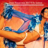 Deep House mix 2017-5 by Jasmin