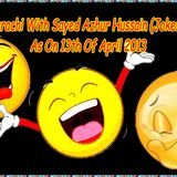 Cafe Karachi With Sayed Azhur Hussain (Jokes Party) As On 13th April 2013