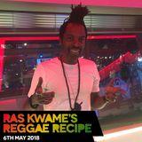 Reggae Recipe - 06/05/18 (Reggae / Dancehall / Bass / Bashment / Afrobeats)