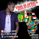 This Is Africa By Dj E Love {2014}