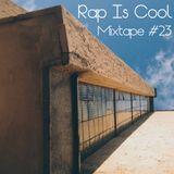 Rap Is Cool Mixtape #23