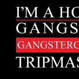 Gangstercast 02 - Tripmastaz