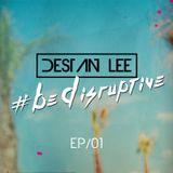 #BeDisruptive - EP01