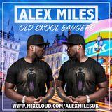 OLD SKOOL BANGERS   TWEET ME @ALEXMILESUK   R&B - DANCEHALL - HIP HOP - BASSLINE