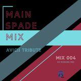 Main Spade Mix 004 | Avicii Tribute Mix - DJ Missing Mei
