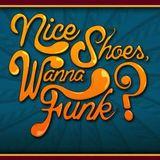 Nice Shoes, Wanna Funk?