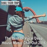 King Tiger Trap #2 ★ The Best Of Vocal Deep House Music Chill Out 2016