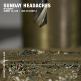 Sunday Headaches w/ Alberto - 14th October 2018