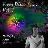 From Disco To ....Vol.1 (Disco-Funk Sounds) Mixed By Mario Gazulla