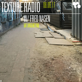 Texture Radio 08-06-17 w/ Fred Nasen at urgent.fm
