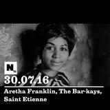 Nómada (30.07.2016): Aretha Franklin, The Bar-Kays, Saint Etienne