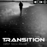 Transition - Deep Tech House - May 2013