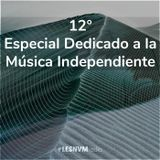 12° Especial dedicado a la Música Independiente