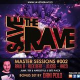 Save The Rave - Master Sessions 002# (ALEX BEAT SET)