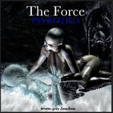The Force - Psyrotica - www.psy.london