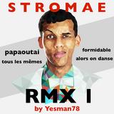 STROMAE REMIX 01 (formidable, papaoutai, tous les mêmes, alors on danse)