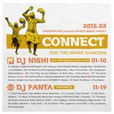 "【NEW】DJ NISHI & DJ FANTA / ""CONNECT"" 2015.03.27 at UNDERSTAND"