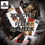 Dj Meek - Addicted On Fleek (こちらは試聴用のショート版 30min.)