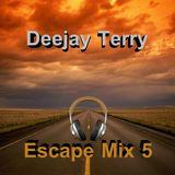 Deejay Terry - Escape Mix 5