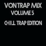 Von Trap Mix: Volume V  <<chill trap edition>>