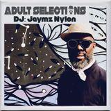 DJ Jaymz Nylon – Adult Selections #218
