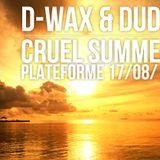 D-Wax X Dudz - Cruel Summer@La Plateforme/17.08.12