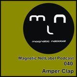 Magnetic NetLabel Podcast 040 - Amper Clap